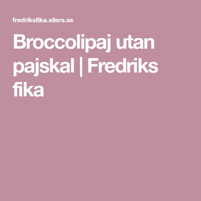 Broccolipaj utan pajskal | Fredriks fika