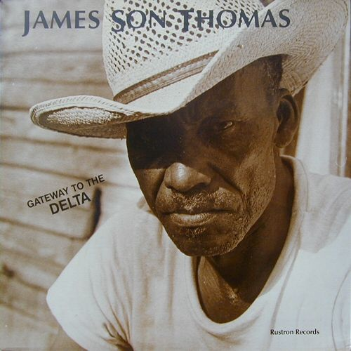 "James 'Son' Thomas on the front cover of Rustron LP 1001 (Sylvester Oliver's label Rust College, Holly Springs, US 1987) ""James Son Thomas: Gateway To The Delta""; photographer: Robert T. Jones"