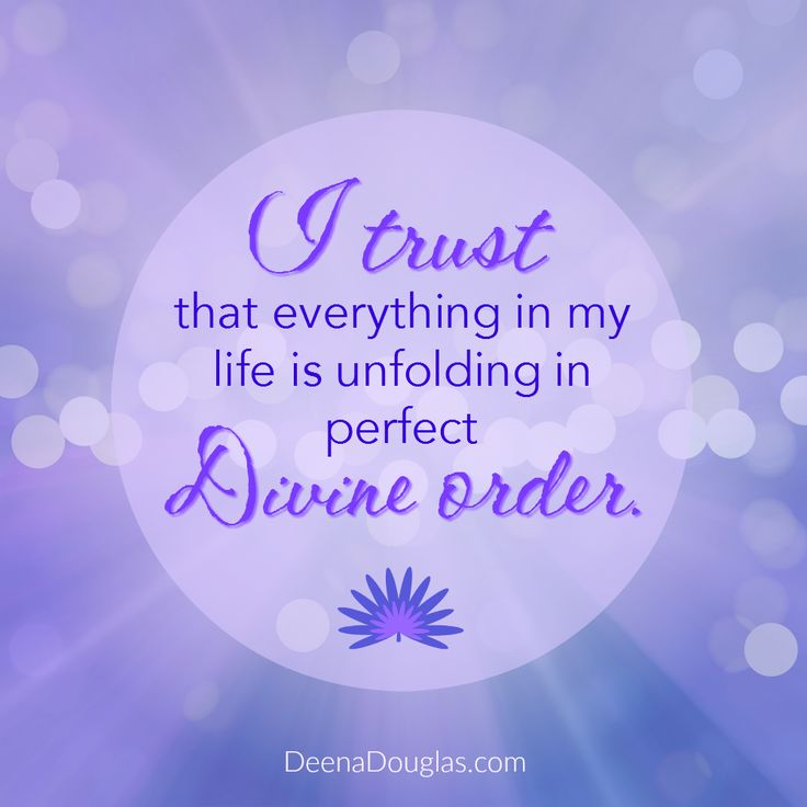 I trust that everything in my life is unfolding in perfect Divine order. #affirmation
