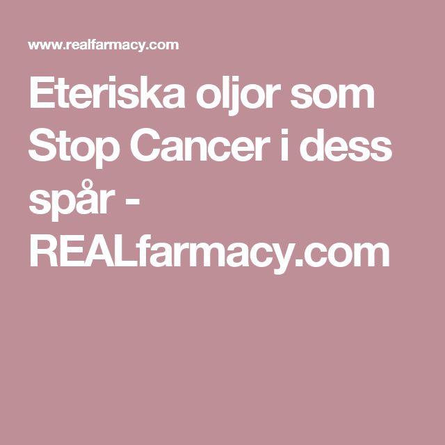 Eteriska oljor som Stop Cancer i dess spår - REALfarmacy.com
