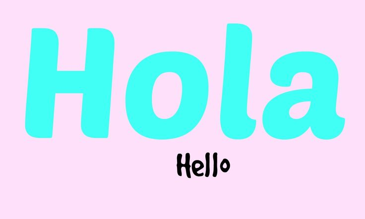 9 ways to say Hello in Spanish