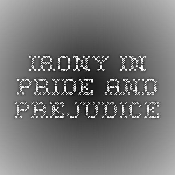 Irony In Pride And Prejudice