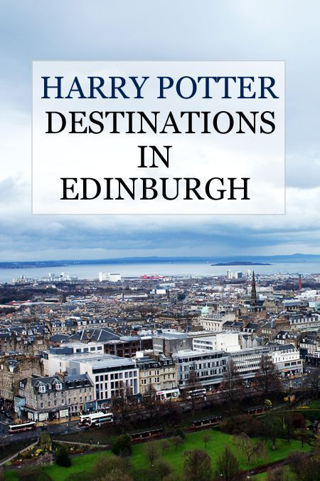 Harry Potter Destinations in Edinburgh Scotland