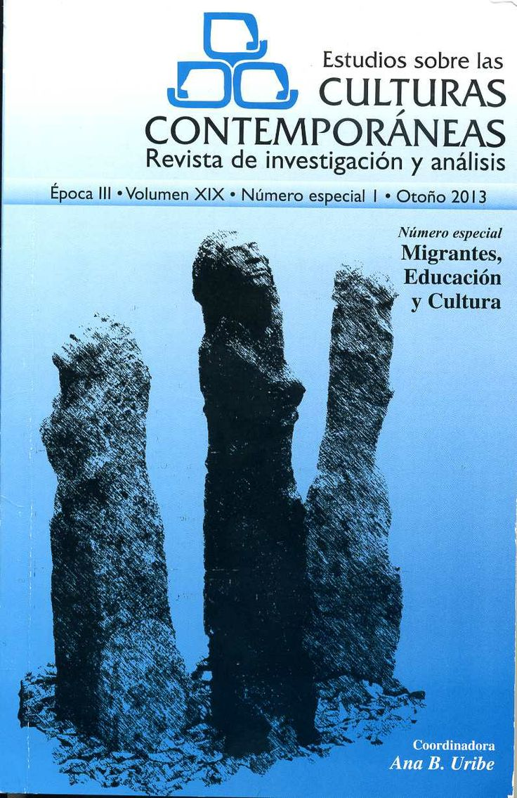 Estudios sobre las culturas contemporáneas v. XIX, nº especial (2013). Migrantes, educación y cultura