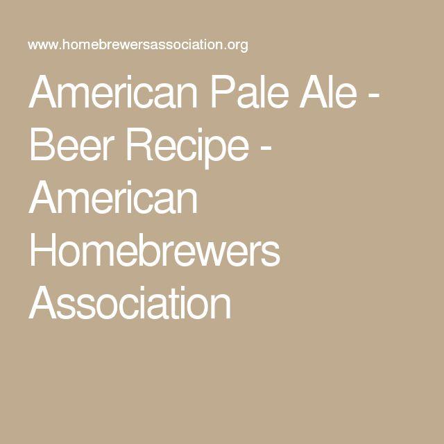 American Pale Ale - Beer Recipe - American Homebrewers Association
