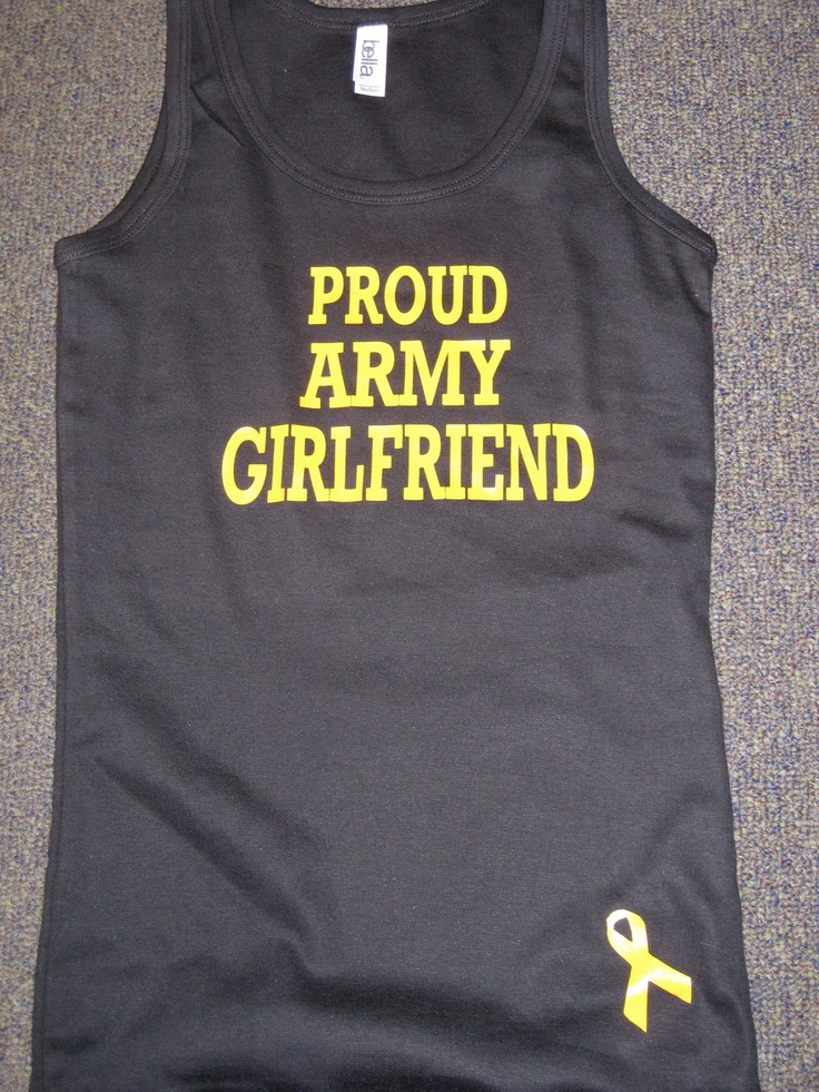 Proud Army Girlfriend or Wife Tank or Tee Shirt. $14.99, via Etsy.   I NEED THIS.