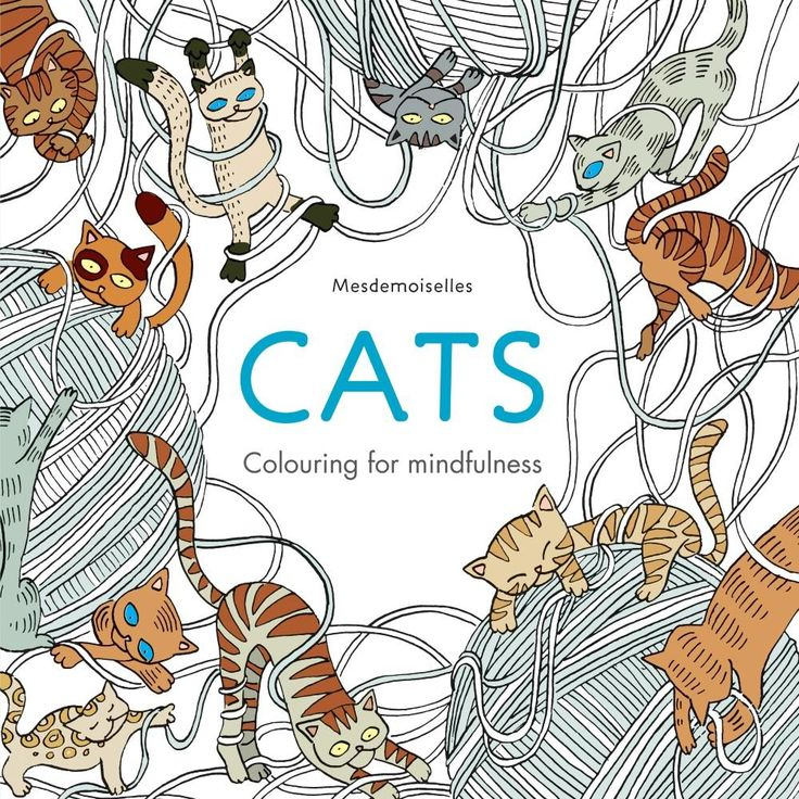 Booktopia Has Cats Colouring For Mindfulnes By Mesdemoiselles Buy A Discounted Paperback Of Online From Australias Leading Bookstore