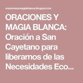 ORACIONES Y MAGIA BLANCA: Oración a San Cayetano para liberarnos de las Necesidades Económicas en el Hogar