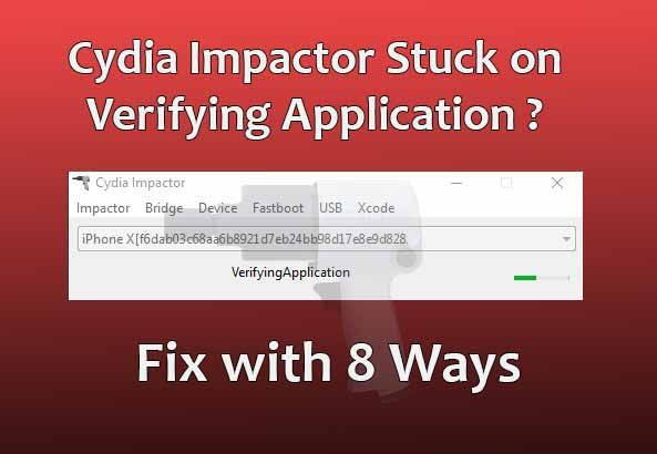 Fix Cydia Impactor Stuck on Verifying Application (8 Methods