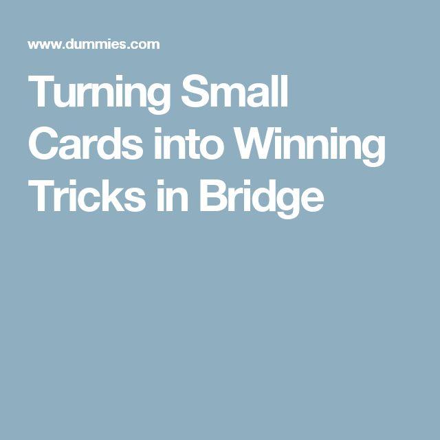 Turning Small Cards Into Winning Tricks In Bridge