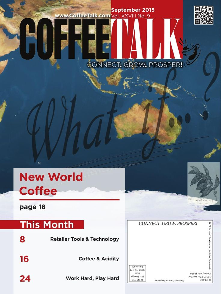 September 2015  September Top Stories:   New  World Coffee   Retailer Tools & Technology   Coffee & Acidity   Work Hard, Play Hard INFORMATION IS POWER - Do you know as much as your competition?