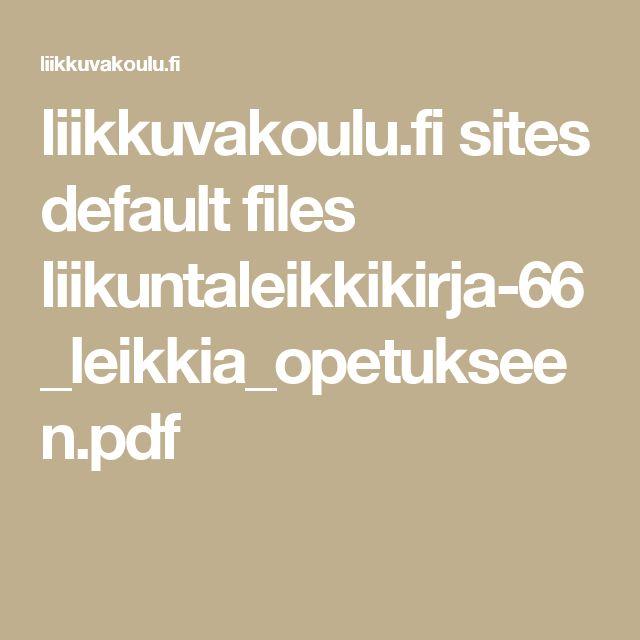 liikkuvakoulu.fi sites default files liikuntaleikkikirja-66_leikkia_opetukseen.pdf