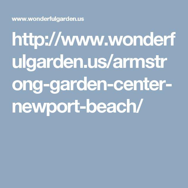http://www.wonderfulgarden.us/armstrong-garden-center-newport-beach/