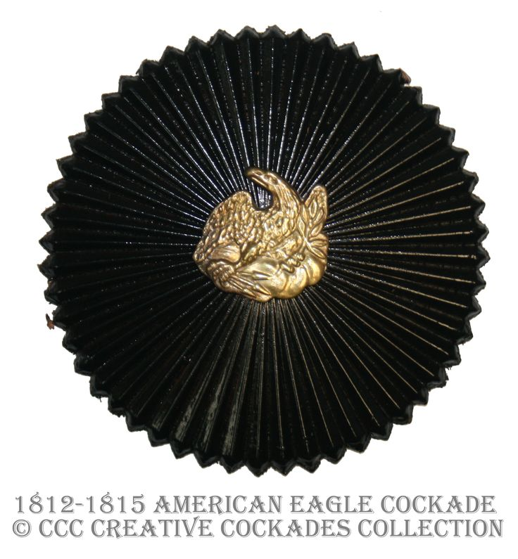 The black cockade had always been used by the American army, but after the Revolutionary War an eagle was added to the center to make it uniquely American.