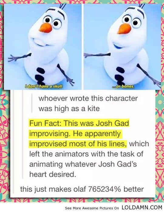 """Fun Fact About Olaf In Disney Movie """"Frozen"""".<= I didn't think it was possible for me to like this character more than I already did, and then I read this"""