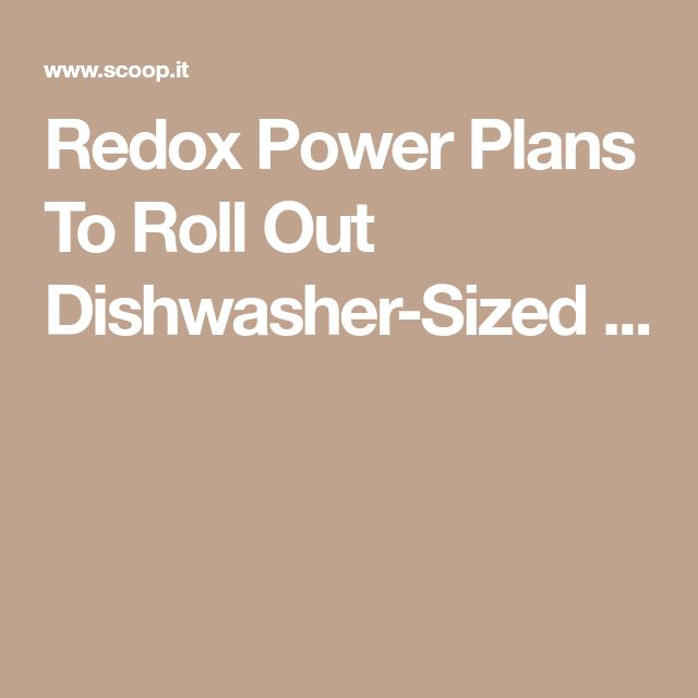 Redox Power Plans To Roll Out Dishwasher-Sized ...