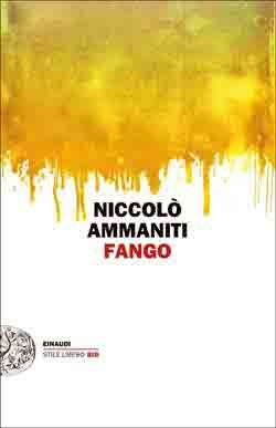 Niccolò Ammaniti, Fango, Stile Libero Big - DISPONIBILE ANCHE IN EBOOK