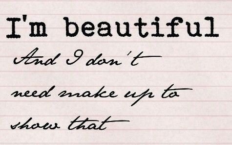 Deze quote heb ik op het internet gevonden. Ik vind deze quote inspirerend voor meiden die hun ware ik achter allemaal make-up verbergen. Deze quote zou bij de mindere kant van make-up kunnen horen om meiden te inspireren dat ze niet persé make-up hoeven dragen om mooi te zijn. Echte schoonheid komt van binnenuit.