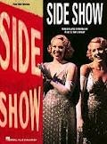 """""""Side Show"""" is a musical about Daisy and Violet Hilton, conjoined twins who make a change from being a circus act to becoming famous stage performers in the 1930s. AUDITIONS MONDAY!!!"""