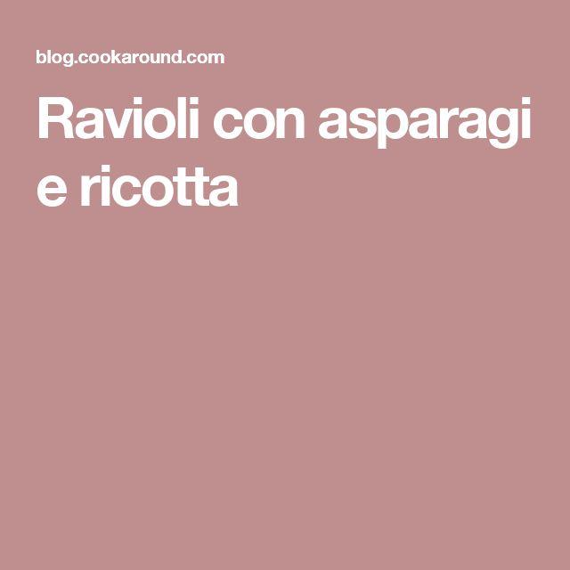 Ravioli con asparagi e ricotta