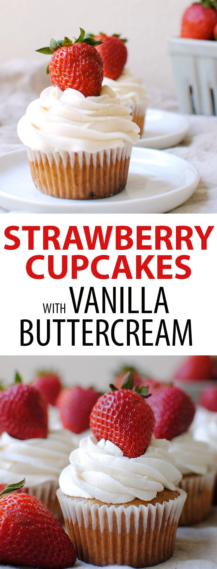 Fresh, juicy strawberries and a luscious vanilla buttercream frosting combine to make this easy and delicious recipe for strawberry cupcakes! #Valentines_Day #Mothers_Day #dessert