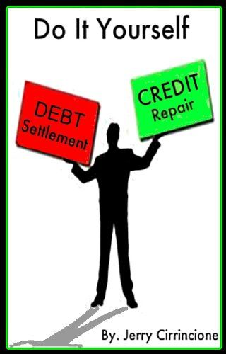 Do It Yourself Debt Settlement and Credit Repair « LibraryUserGroup.com – The Library of Library User Group