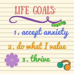 Do Your Life Goals Accept Anxiety or Are They Anxiety-Free?   To want to be anxiety-free is natural, but if we focus on this desire we remain stuck in anxiety. Learn why life goals that accept anxiety let us transcend it. www.HealthyPlace.com