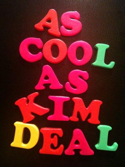 As cool as Kim Deal
