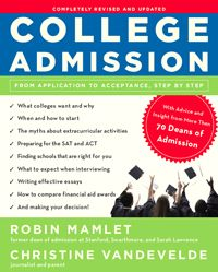 College Admission: From Application to Acceptance Step by Step has been completely revised and updated for changes to the Common Application, testing, the essay, financial aid and more, including information for transfer students and undocumented students, and timelines for the college application process. Look for the red banner!