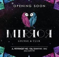 7th Nov '14 - New club Mirror has opened on Jl. Petitenget. Friday not options are plentiful.