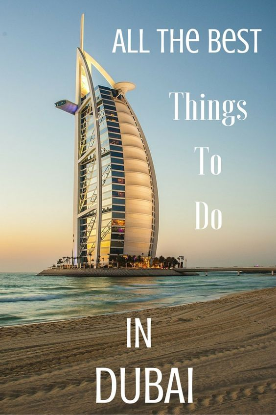 ALL THE BEST THINGS TO DO IN DUBAI