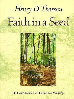 Faith in a Seed : The Dispersion of Seeds and Other Late Natural History Writ...