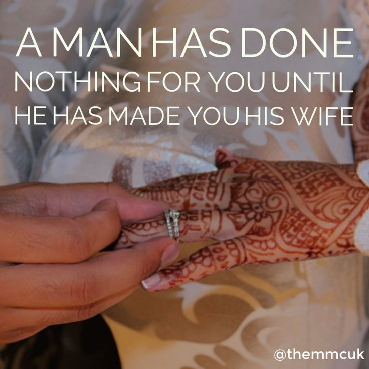 A man done nothing for you untold has made you his wife
