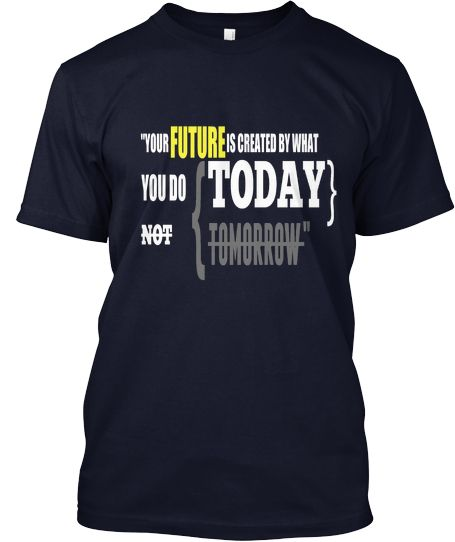 Inspirational T-shirt Limited time!=> http://teespring.com/yourfuturetoday    #JoinUs #quote #marketing #TShirt #gift #product #business #mensfashion #womenfashion #teespring #designclothes #designtshirt #menclothes #giftideas http://imbasse.com