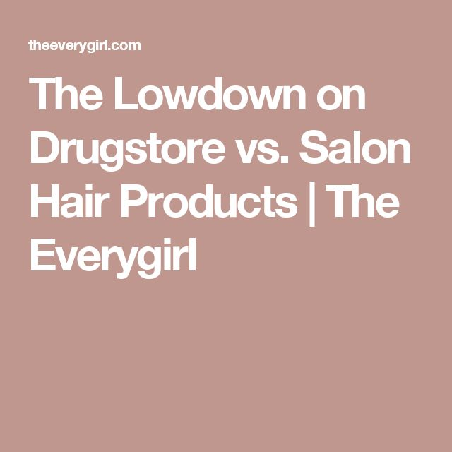 The Lowdown on Drugstore vs. Salon Hair Products | The Everygirl