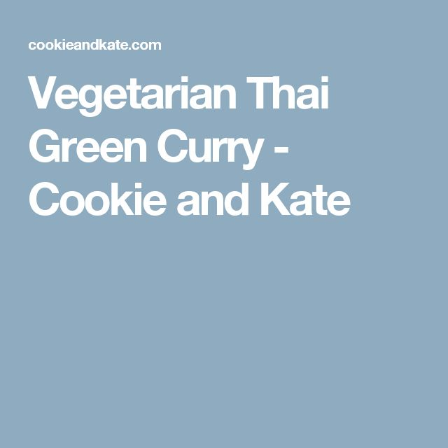 Vegetarian Thai Green Curry - Cookie and Kate