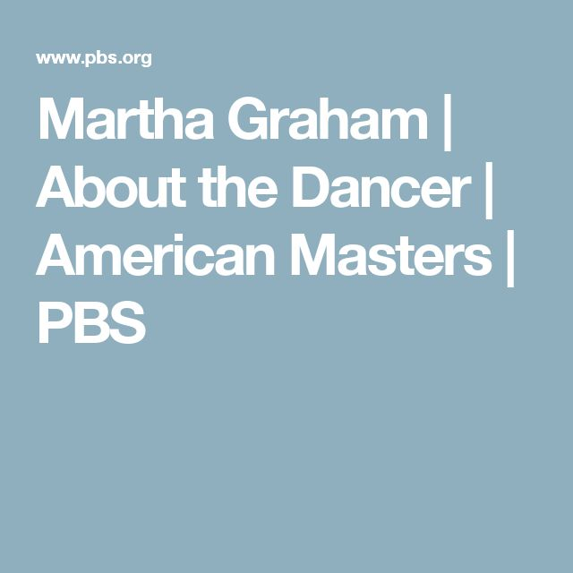 Martha Graham | About the Dancer | American Masters | PBS
