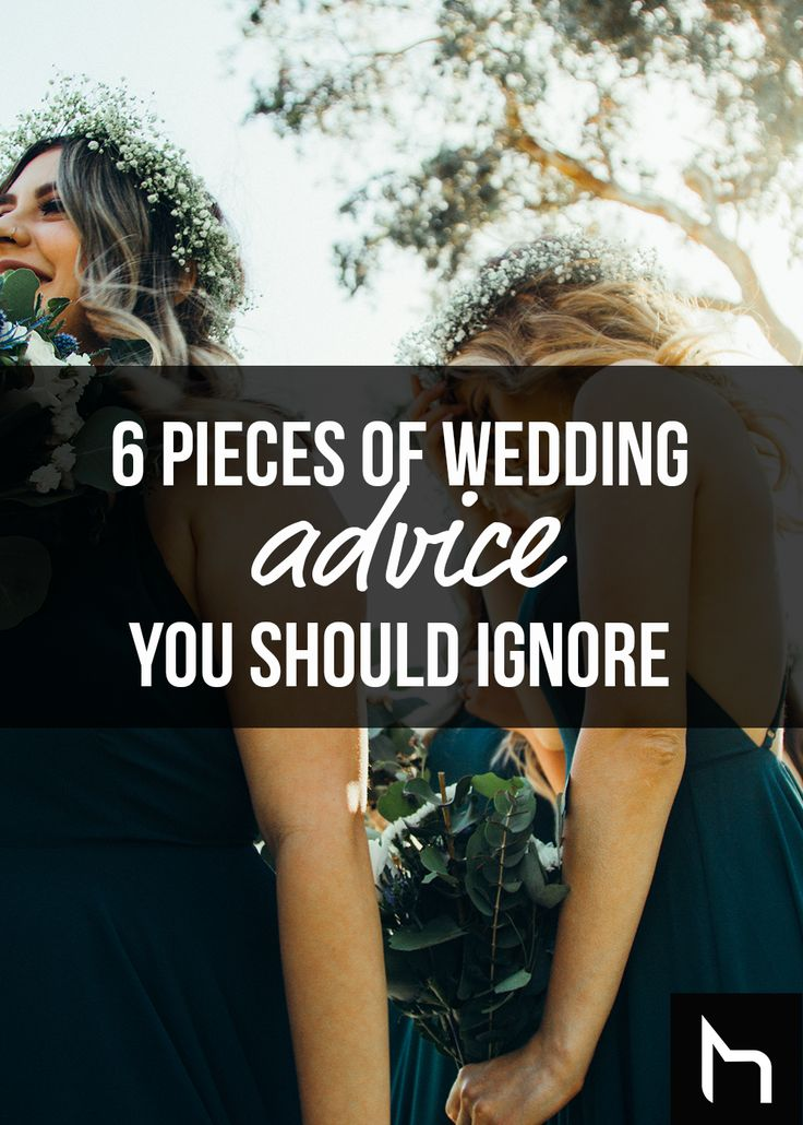 6 pieces of wedding advice you should ignore
