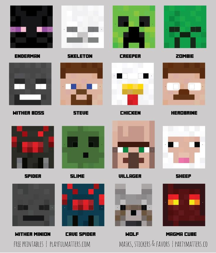 Steve, Enderman, Creeper, Zombie Skeleton, Herobrine, Chicken, Wither boss Sheep, Spider, Slime, Villager, Mushroom Cave Spider, Wolf, Zombie Pigman Magma Cube, Wither minion & blue squid.