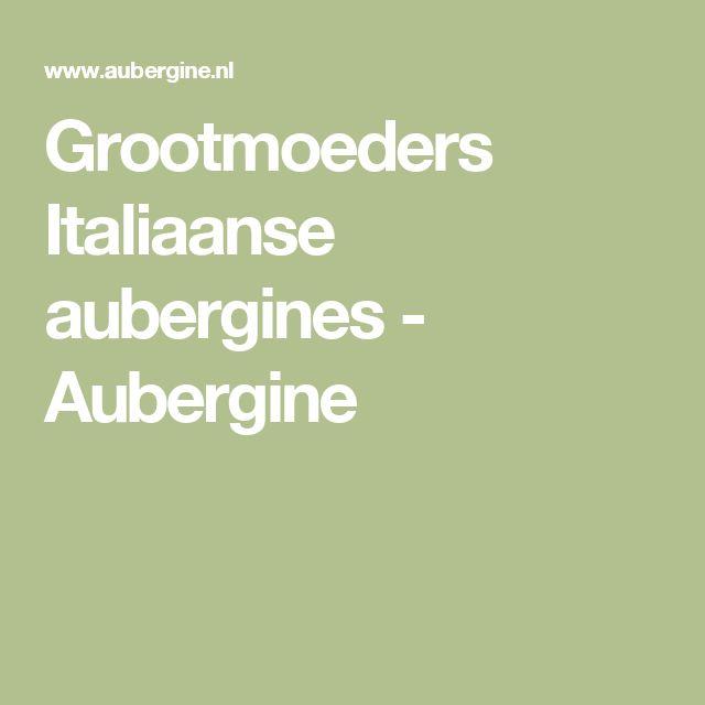Grootmoeders Italiaanse aubergines - Aubergine
