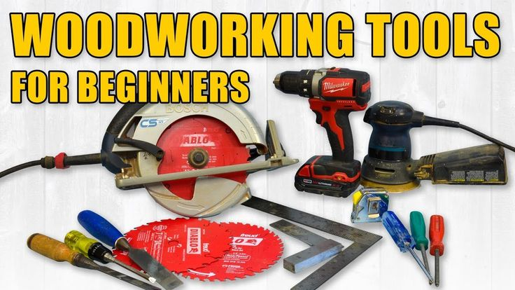 Beginner woodworking tools that will help you get started woodworking.