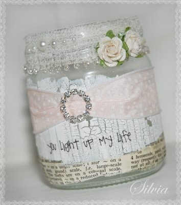 "Altered Jar - could be used as a votive or tealight holder - Instead of ""You light up  my life"" use ""Thank you for joining us"" or ""Wedded Bliss"" . . . . you think of something."