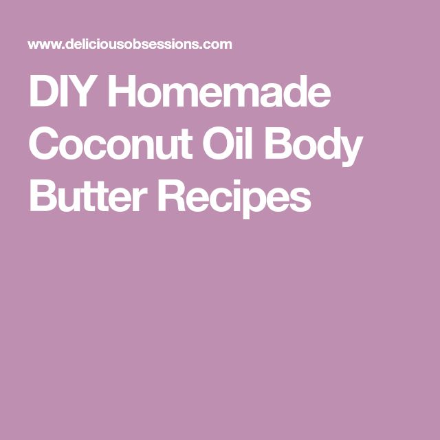 DIY Homemade Coconut Oil Body Butter Recipes