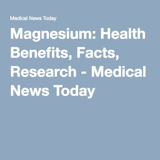 Magnesium: Health Benefits,  Food that contains magnesium Facts, Research - Medical News Today