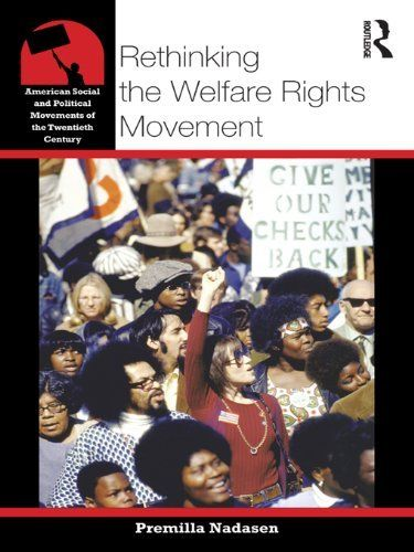 Rethinking the Welfare Rights Movement (American Social and Political Movements of the 20th Century) by Premilla Nadasen. $19.69