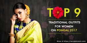 Top 9 traditional outfits for women on Pongal 2017. Indian festival