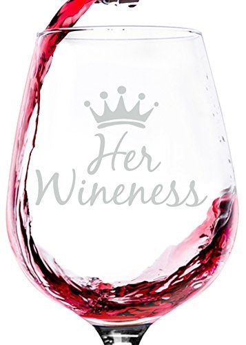 Her Wineness Funny Queen Wine Glass Best Birthday Gifts For Mom Unique Gift Women Cool Mothers Day Present Idea From