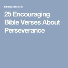25 Encouraging Bible Verses About Perseverance