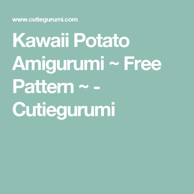 Kawaii Potato Amigurumi : 1000+ ideas about Kawaii Potato on Pinterest Potato meme ...