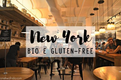 Dove mangiare a New York: sano e gluten free